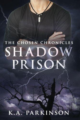 Read Online The Shadow Prison (The Chosen Chronicles, Book 2) (Volume 2) pdf epub