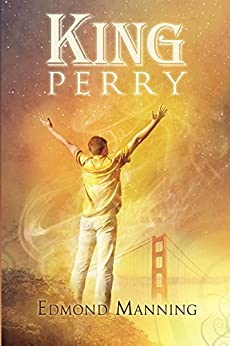 King Perry (The Lost and Founds Book 1) by [Manning, Edmond]