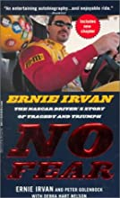 No Fear: Ernie Irvan, The NASCAR Driver's Story of Tragedy & Triumph