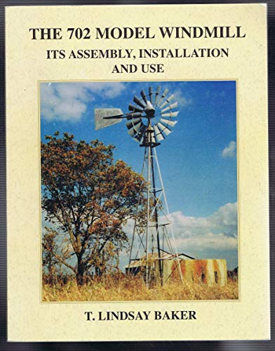 - The 702 model windmill: Its assembly, installation and use