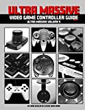 Ultra Massive Video Game Controller Guide Part 1: Ultra Massive Volume 5