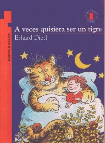 A Veces Quisiera Ser un Tigre (Coleccion Torre de Papel: Naranja) (Spanish Edition) pdf
