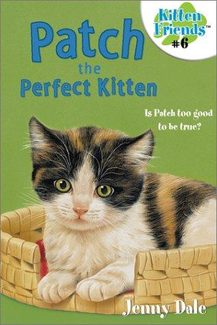 Download Patch the Perfect Kitten #6 (Kitten Friends, 6) PDF