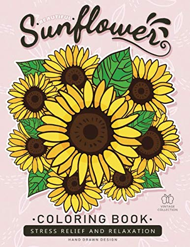 Beautiful Sunflower Coloring Book: Adults Coloring Book Stress