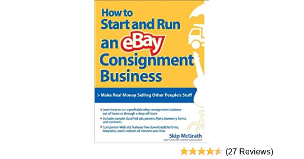 Amazon How To Start And Run An Ebay Consignment Business Ebook