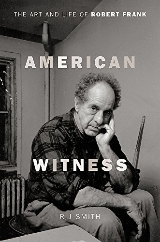 Image of American Witness: The Art and Life of Robert Frank