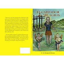 El Cardador de Milagros: Relatos, Milagros y Personajes Extraordinarios (Spanish Edition)