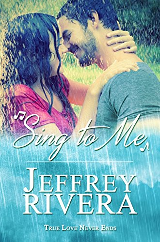 Sing to Me (True Love Never Ends Book 1) cover