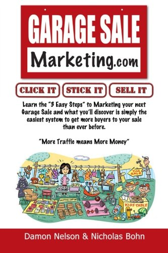 Garage Sale Marketing: Learn the Secrets to Making Your Garage Sale a Huge Success PDF