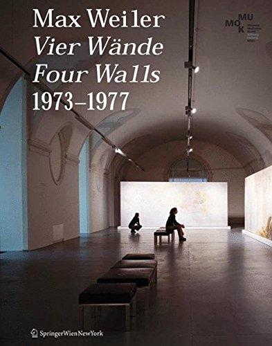 Max Weiler 1910–2001. Vier Wände / Four Walls 1973–1977