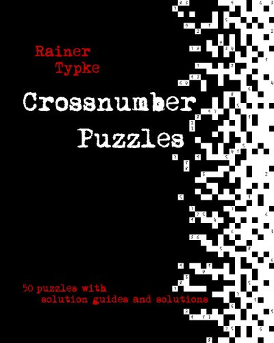 Crossnumber Puzzles: 50 Crossnumber Puzzles With Solution Guides And Solutions PDF