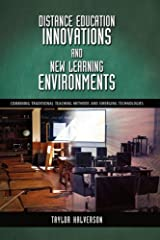 Distance Education Innovations and New Learning Environments: Combining Traditional Teaching Methods and Emerging Technologies Hardcover