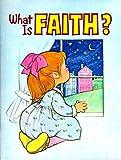 What Is Faith?, Virginia Mueller, 0784702659