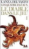 Les Quatre Fléaux, tome 1: Le Diable dans le jeu par Lanza des Vasto