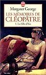 Les Mémoires de Cléopâtre, tome 1 : La Fille d'Isis par George