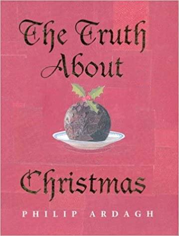 The Truth About Christmas.The Truth About Christmas Its Traditions Unravelled Amazon