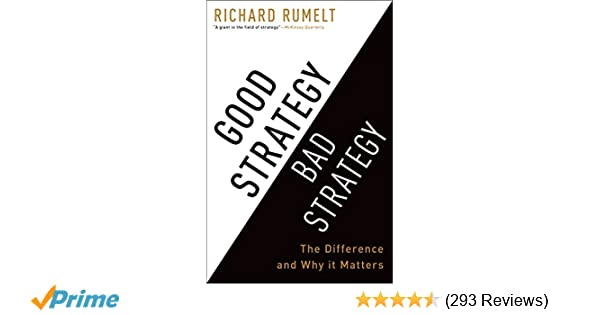 Amazon.com  Good Strategy Bad Strategy  The Difference and Why It Matters  (9780307886231)  Richard Rumelt  Books 175e0ede18