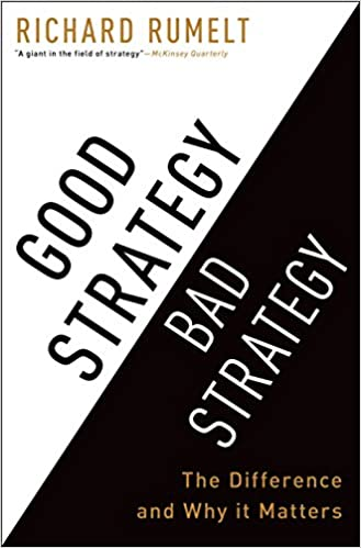 Book Image: Good Strategy Bad Strategy: The Difference and Why It Matters
