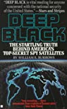 img - for Deep Black: Space Espionage and National Security book / textbook / text book