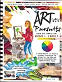 Artistic Pursuits Grades 4-6 Book Two, Ellis, 0976205556