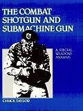 The Combat Shotgun and Submachine Gun, Chuck Taylor, 0873643127