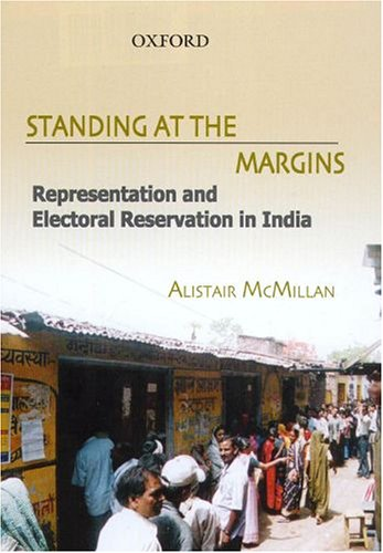 Standing at the Margins: Representaion and Electoral Reservation in India pdf epub