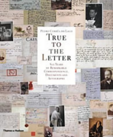 True to the Letter: 800 Years of Remarkable Correspondence Documents and Autographs