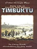 Daily Life in Ancient and Modern Timbuktu (Cities Through Time)
