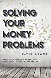img - for Solving Your Money Problems: Secrets to Escaping the Debt Cycle and Living the Life of Your Dreams book / textbook / text book