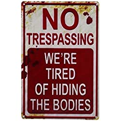 E-UNIONA Retro Fashion Chic Funny Metal Tin Sign No Trespassing We're Tired of Hiding The Bodies
