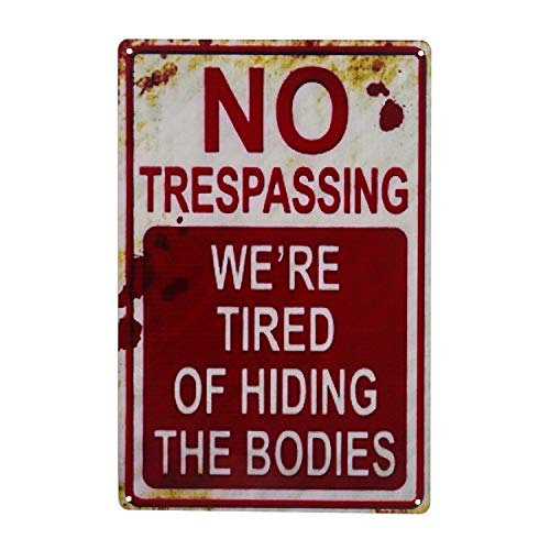 - E-UNIONA Retro Fashion Chic Funny Metal Tin Sign No Trespassing We're Tired of Hiding The Bodies