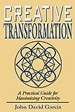Creative Transformation, John David Garcia, 0874260566