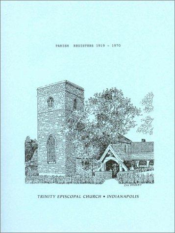 Parish Registers 1919 - 1970, Trinity Episcopal Church, Indianapolis, (Trinity Spiral)