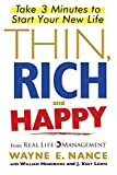img - for Thin, Rich and Happy: Take 3 Minutes to Start Your New Life book / textbook / text book