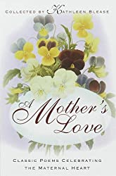 A Mother's Love: Classic Poems Celebrating the Maternal Heart