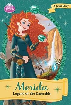 Disney Princess: Merida: The Legend of the Emerald: A Jewel Story (Disney Chapter Book (ebook)) by [Megan Bryant Disney Book Group]