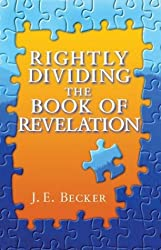 Rightly Dividing the Book of Revelation