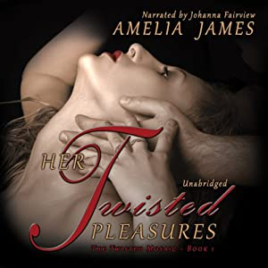 Her Twisted Pleasures Audiobook