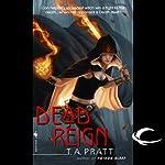 Dead Reign: A Marla Mason Novel | T. A. Pratt