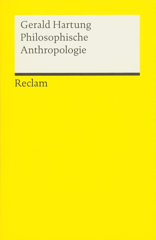 Philosophische Anthropologie (Reclams Universal-Bibliothek) Gebundenes Buch – 20. Juli 2018 Gerald Hartung Philipp jun. GmbH Verlag