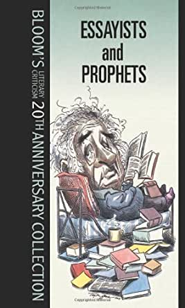 Essayists & Prophets (Bloom's Literary Criticism)