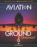 Aviation Ground Operation Safety Handbook, Crittenden, Phyllis, 0879122668