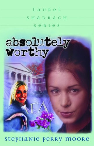 Read Online Absolutely Worthy (Laurel Shadrach Series, 4) pdf