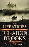 The Life & Times of Ichabod Brooks