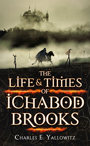 Book: The Life & Times of Ichabod Brooks by Charles E. Yallowitz