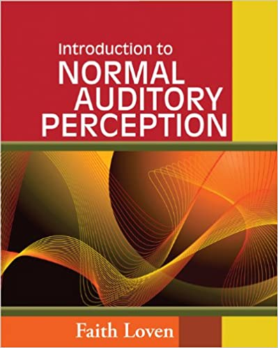 Introduction to Normal Auditory Perception: 9781418080778 ...