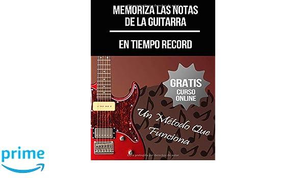 Memoriza Las Notas De La Guitarra: + Curso Online en Vídeo: Amazon ...