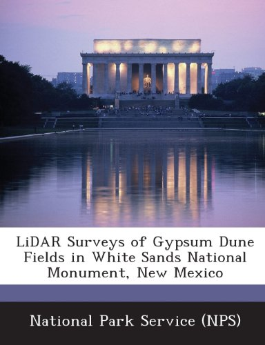 Lidar Surveys Of Gypsum Dune Fields In White Sands National Monument  New Mexico