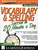 Vocabulary and Spelling Success in 20 Minutes a Day, LearningExpress Editors, 1576856836