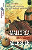 Mallorca genießen Kochbuch